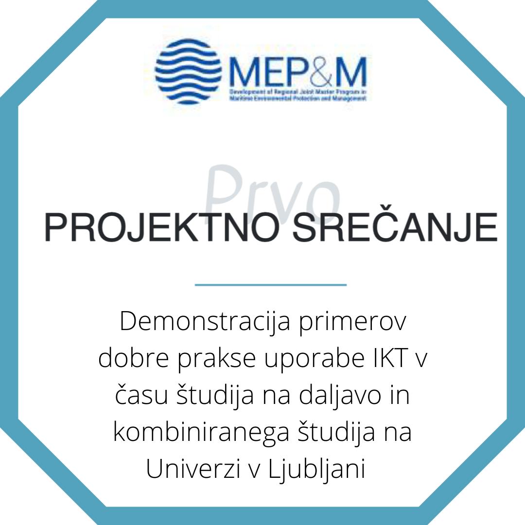 Demonstracija primerov dobre prakse uporabe IKT v času študija na daljavo in kombiniranega študija na Univerzi v Ljubljani